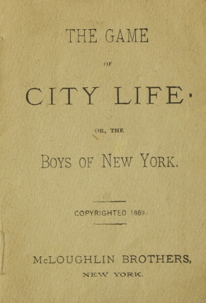 "Instructions for ""The Game of City Life, of the Boys of New York"". McLoughlin Brothers"