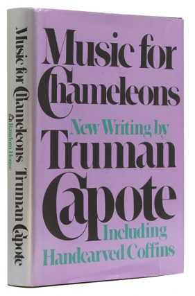 Music for Chameleons. New Writings. Truman Capote