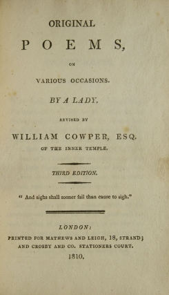 Original Poems, on Various occasions. By a Lady. Revised by William Cowper, Esq. of the Inner Temple