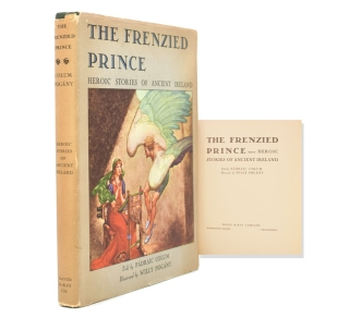 The Frenzied Prince. Heroic Tales of Ireland. Padraic Colum
