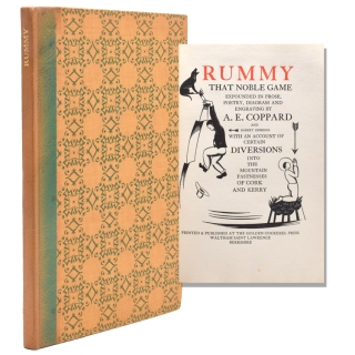 Rummy That Noble Game Expounded In Prose, Poetry, Diagram And Engraving By A.E. Coppard And Robert Gibbings With An Account Of Certain Diversions Into The Mountain Fastnesses Of Cork And Kerry. A. E. Coppard.