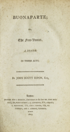 Buonaparte; or, The Free-Booter. A Drama. John Scott Ripon