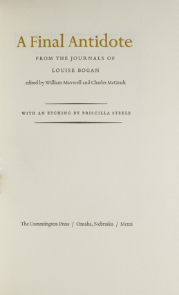 A Final Antidote from the Journals of Louise Bogan. Edited by William Maxwell and Charles McGrath