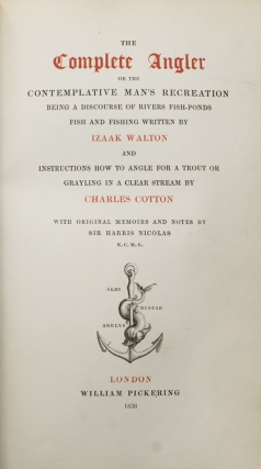 The Complete Angler or Contemplative Man's Recreation ... with Original Memoirs and Notes by Sir Harris Nicolas