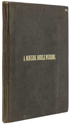 A Minisink Double Wedding. A Story of an Old Minisink Village Between the Minisink Indian War of...