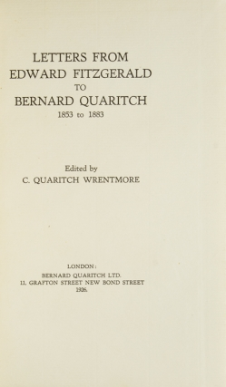 Letters from Edward Fitzgerald to Bernard Quaritch 1853-1883. Edited by C. Quaritch Wrentmore