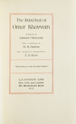 Rubáiyát of Omar Khayyám. Translated by Edward Fitzgerald. With a Commentary by H.M. Batson and a Biographical Introduction by E.D. Ross. [Text from the Fifth Edition.]