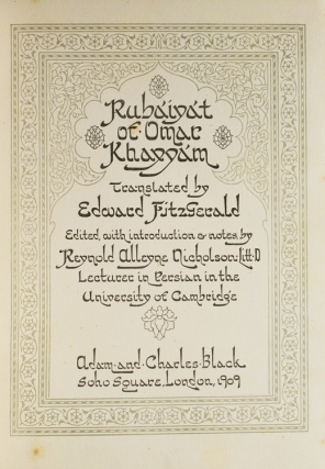 Rubaiyat of Omar Khayyam Translated by Edward Fitzgerald. With an Introduction & Notes by Reynold Alleyne Nicholson Liit.D., Lecturer in Persian in the University of Cambridge