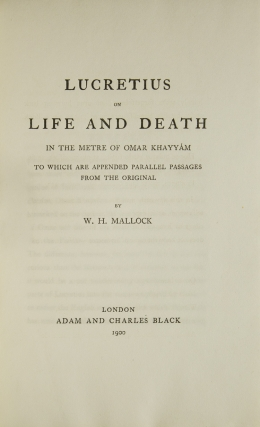 Lucretius on Life and Death in the Metre of Omar Khayyam to which is appended Paralele Passages of the Original