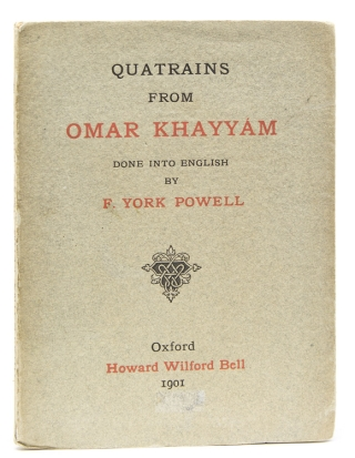 Quatrains from Omar Khayyam done into English by F. York Powell. Omar Khayyam.