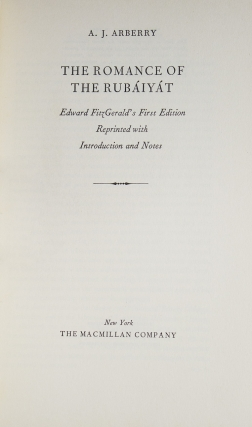 The Romance of the Rubaiyat. Edward FitzGerald's First Edition Reprinted with Introduction and Notes