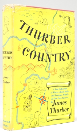 Thurber Country. A New Collection of Pieces about Males and Females, mainly of Our own Species. James Thurber.