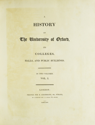 A History of the University of Oxford, its Colleges, Halls, and Public Buildings