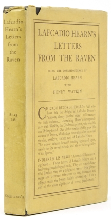Letters from The Raven. Being the Correspondence of Lafcadio Hearn with Henry Watkin. With...
