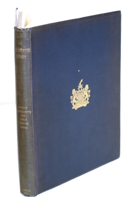 The Brotherton Library. A Catalogue of ancient Manuscripts and early printed books, collected by Edward Allen Baron Brotherton of Wakefield