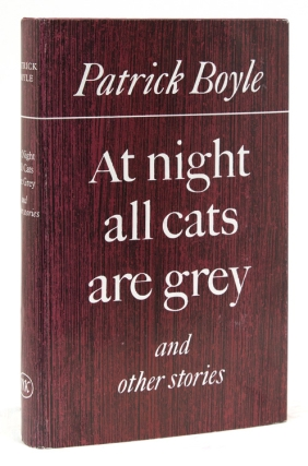 At Night all Cats are Gray and other stories. Patrick Boyle