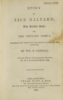 Story of Jack Halyard, the Sailor Boy; or, The Virtuous Family. William S. Cardell