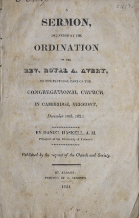 A Sermon, delivered at the Ordination of the Rev. Royal A. Avery, to the Pastoral care of the...