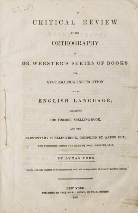 A Critical Review of the Orthography of Dr. Webster's Series of Books for Systematick Instruction...