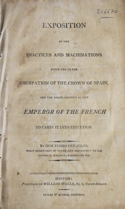 Exposition of the Prctices and Machinations which led to the Usurpation of the Crown of Spain,...