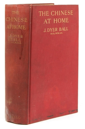 The Chinese at Home or The Man of Tong and His Land. J. Dyer Ball