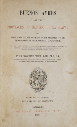 Buenos Ayres and the Provinces of the Rio de la Plata: From Their Discovery And Conquest By The Spanish To The Establishment Of Their Political Independence