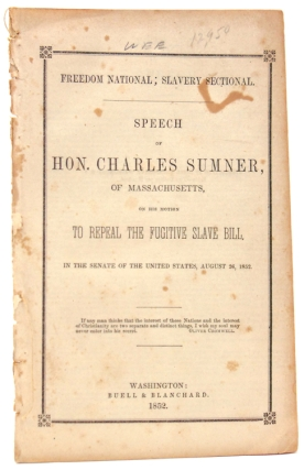 Freedom National; Slavery Sectional. Speech of Hon. Charles Sumner, of Massachusetts, on His...