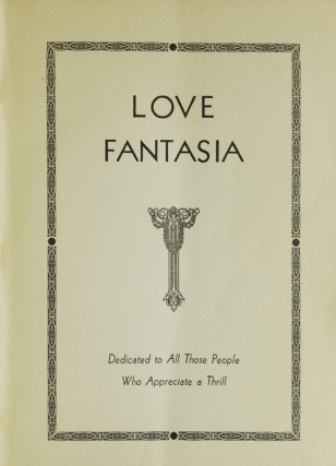 Love Fantasia. Dedicated to All Those People who Need a Thrill