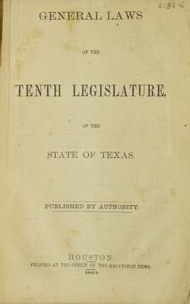 General Laws of the Tenth Legislature of the State of Texas. Published by Authority
