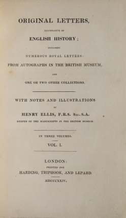 Original Letters, Illustrative of English History Including Numerous Royal Letters: From Autographs in the British Museum and One or Two Other Collections