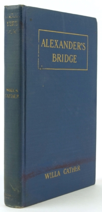Alexander's Bridge … New Edition with a Preface. Willa Cather