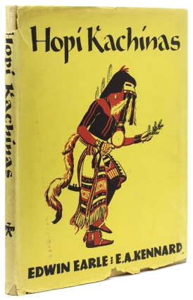Hopi Kachinas. Edwin Earle, E A. Kennard