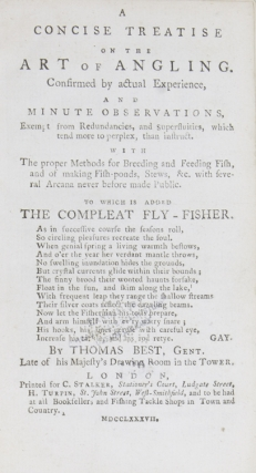 A Concise Treatise on the Art of Angling. Confirmed by actual Experience, and Minute Observations...To Which is Added The Compleat Fly-Fisher, etc