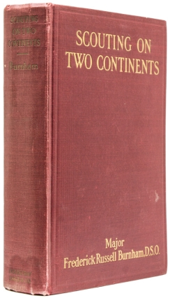 Scouting on Two Continents. Elicited and Arranged by Mary Nixon Everett. Foreword by John Hays Hammond. Major Frederick Russell Burnham.