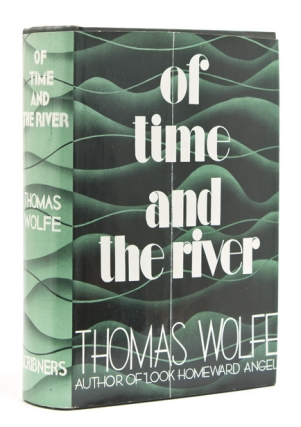Of Time and the River. A Legend of Man's Hunger in His Youth. Thomas Wolfe.