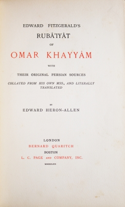 Edward Fitzgerald's Rubá'iyát of Omar Khayyám with Their Original Persian Sources Collated from His Own Mss., and Literally Translated by Edward Heron-Allen