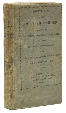 Minstrelsy of the Scottish Border: Consisiting of Historical and Romantic Ballads, Collected in...