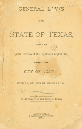 General Laws of the State of Texas, Passed at the Special Session of the Eighteenth Legislature,...