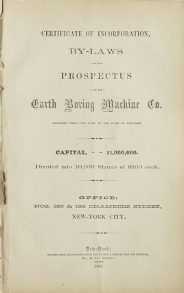 Certificate of Incorporation, By-Laws and Prospectus of the Earth Boring Machine Co. Organized under the Laws of the State of New-York. Earth Boring Machine Co.