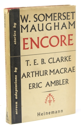 Encore. Stories by … with screen adaptations by T.E.B. Clarke, Arthur Macrae, and Eric Ambler....