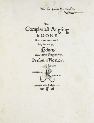 The Compleatest Angling book that euer was writ, being done out of ye Hebrewe and other Tongues, by a person of Honor