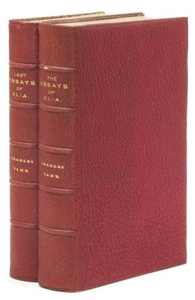 The Essays of Elia & The Last Essays of Elia. Edited by Augustine Birrell. Charles Lamb