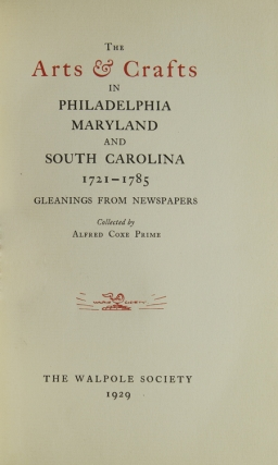 The Arts and Crafts in Philadelphia, Maryland and South Carolina, 1721-1785. [And:] Volume II: 1786-1800