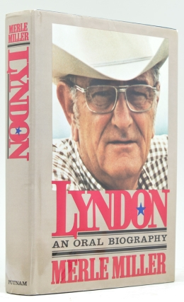 Lyndon. An Oral Biography. Lyndon Baines Johnson, Merle Miller.