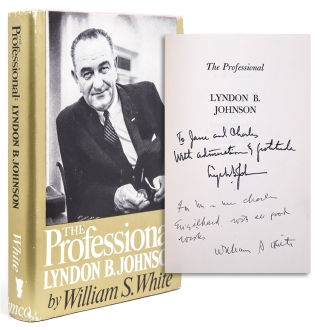 The Professional. Lyndon B. Johnson. Lyndon Baines Johnson, William S. White.