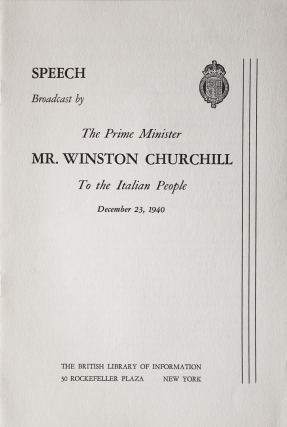 SPEECH BY THE PRIME MINISTER MR. WINSTON CHURCHILL To the Italian People. December 23, 1940....