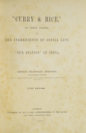 """Curry & Rice,"" on Forty Plates; or, The Ingredients of Social Life at ""Our Station"" in India"