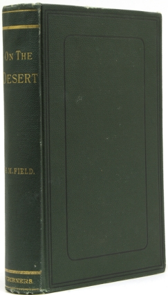 On the Desert: With a Brief Review of Recent Events in Egypt. Sinai, Henry M. Field