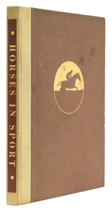Horses in Sport. With Introductory Articles by Devereux Milburn, Algernon Daingerfield, Alfred B....