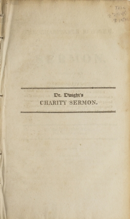The Charitable Blessed. A Sermon Preached in the First Church in New Haven August 8, 1810. Timothy Dwight, President of Yale College.